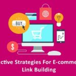 6 Effective E-commerce Link Building Strategies